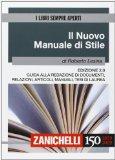 Il nuovo manuale di stile. Guida alla redazione di documenti, relazioni, articoli, manuali, tesi di laurea